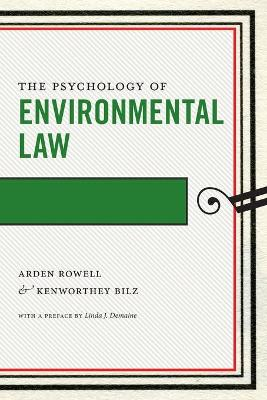The Psychology of Environmental Law by Arden Rowell