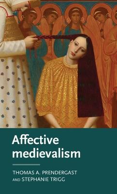 Affective Medievalism: Love, Abjection and Discontent by Stephanie Trigg