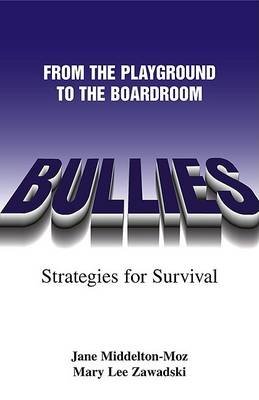 Bullies Playground to the Boardroom: Playground to the Boardroom by Middelton, Jane Moz