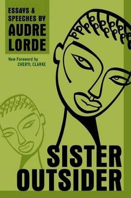 Sister Outsider by Professor Audre Lorde