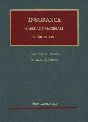 Cases and Materials on the Regulation and Litigation of Insurance by Eric Holmes