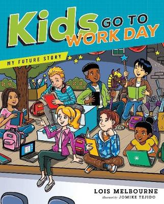 Kids Go To Work Day by Lois Melbourne