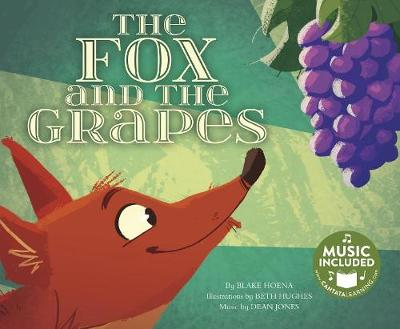 Fox and the Grapes by Blake A Hoena