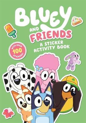Bluey: Bluey and Friends: A Sticker Activity Book by Bluey