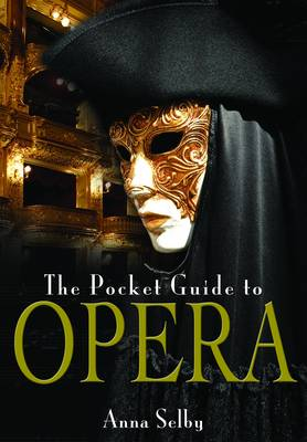 Pocket Guide to Opera by Anna Selby