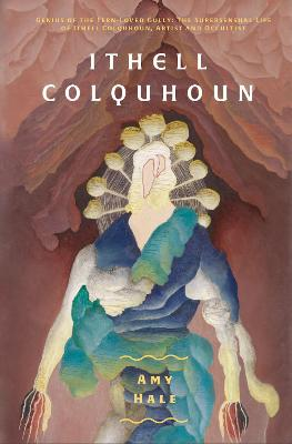 Ithell Colquhoun: Genius of The Fern Loved Gully book