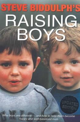 Steve Biddulph's Raising Boys by Steve Biddulph