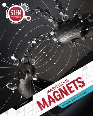 Marvellous Magnets: The Science of Magnetism book