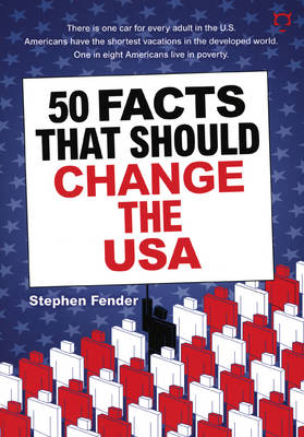 50 Facts That Should Change the USA by Stephen Fender
