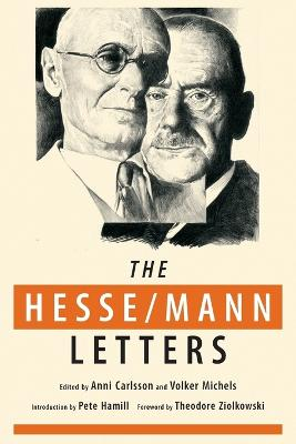 The Hesse-Mann Letters: The Correspondence of Hermann Hesse and Thomas Mann 1910-1955 by Hermann Hesse