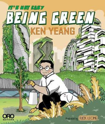 It's Not Easy Being Green by Ken Yeang