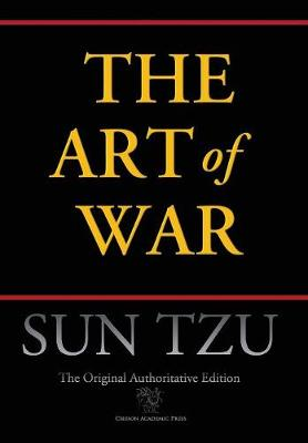 Art of War (Chiron Academic Press - The Original Authoritative Edition) (Authoritative) by Sun Tzu