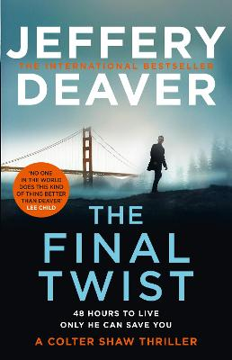 The Final Twist (Colter Shaw Thriller, Book 3) by Jeffery Deaver