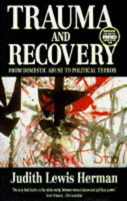 Trauma and Recovery: From Domestic Violence to Political Terror by Judith Lewis Herman