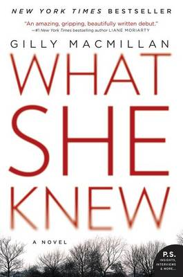What She Knew by Gilly MacMillan