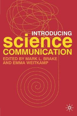 Introducing Science Communication by Mark Brake