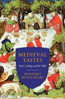 Medieval Tastes by Massimo Montanari