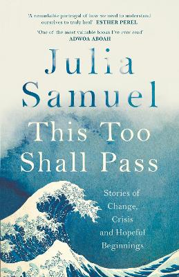 This Too Shall Pass: Stories of Change, Crisis and Hopeful Beginnings book