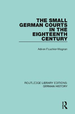 The Small German Courts in the Eighteenth Century book