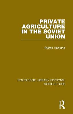 Private Agriculture in the Soviet Union book