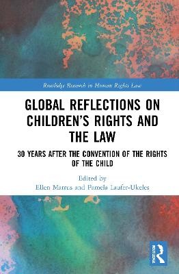 Global Reflections on Children's Rights and the Law: 30 Years After the Convention on the Rights of the Child book