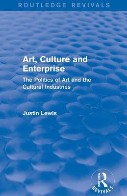 Art, Culture and Enterprise by Justin Lewis