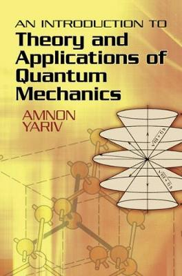 Introduction to Theory and Applications of Quantum Mechanics by Amnon Yariv