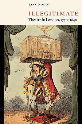 Illegitimate Theatre in London, 1770-1840 book