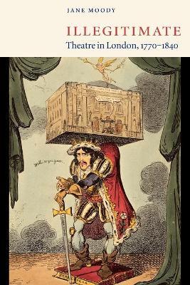 Illegitimate Theatre in London, 1770-1840 book