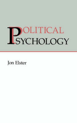 Political Psychology by Jon Elster