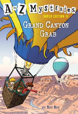 A to Z Mysteries Super Edition #11: Grand Canyon Grab by Ron Roy