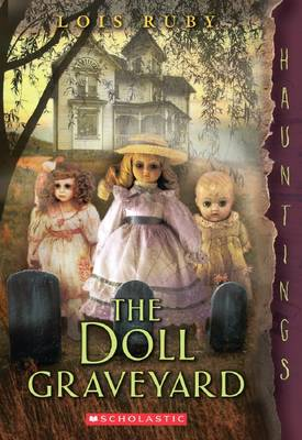 Doll Graveyard by Lois Ruby