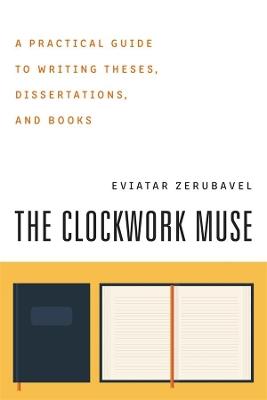 The Clockwork Muse by Eviatar Zerubavel