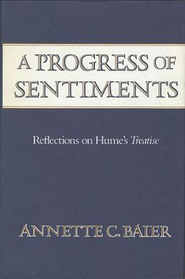 Progress of Sentiments by Annette C. Baier