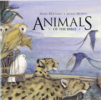 Animals of the Bible by Mary Hoffman