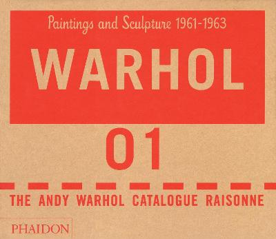 Andy Warhol Catalogue Raisonne, Paintings and Sculptures 1961-1963 by Neil Printz