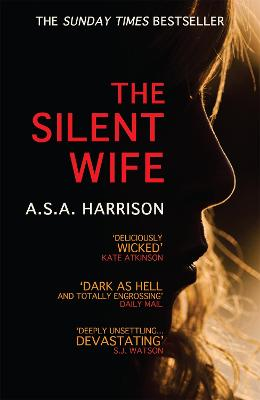 Silent Wife: The gripping bestselling novel of betrayal, revenge and murder... by A. S. A. Harrison
