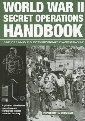 World War II Secret Operations Handbook by Dr Stephen Hart