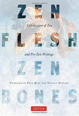 Zen Flesh, Zen Bones by Nyogen  Senzaki