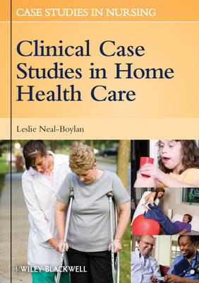 Clinical Case Studies in Home Health Care by Leslie Neal-Boylan