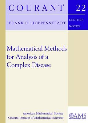 Mathematical Methods for Analysis of a Complex Disease by Frank C. Hoppensteadt