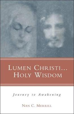 Lumen Christi, Holy Wisdom by Nan Merrill