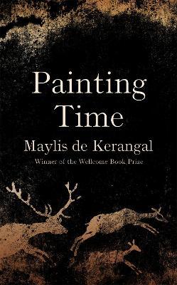 Painting Time by Maylis de Kerangal