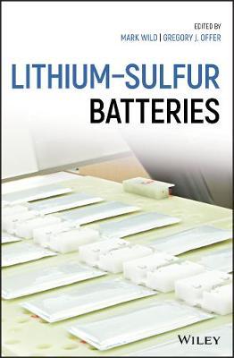 Lithium-Sulfur Batteries by Mark Wild