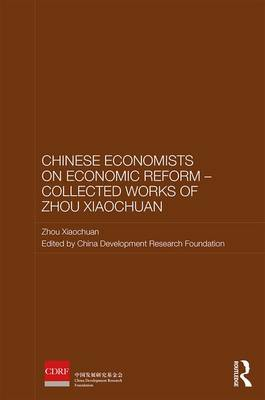 Chinese Economists on Economic Reform - Collected Works of Zhou Xiaochuan book