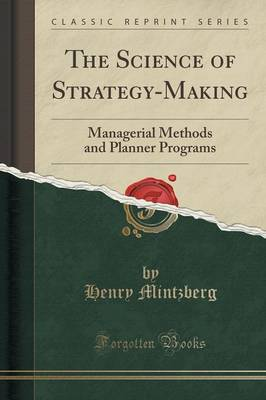 The Science of Strategy-Making by Henry Mintzberg