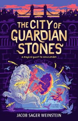 The City of Guardian Stones by Jacob Sager Weinstein