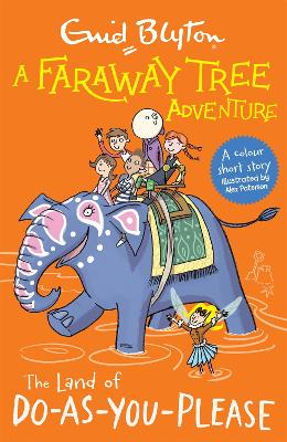A Faraway Tree Adventure: The Land of Do-As-You-Please: Colour Short Stories book