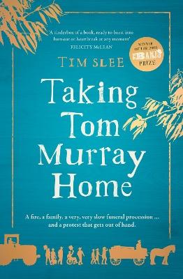 Taking Tom Murray Home by Tim Slee
