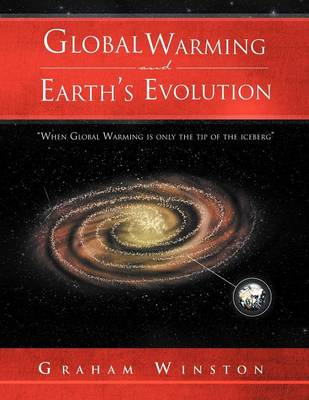 Global Warming and Earth's Evolution by Graham Winston